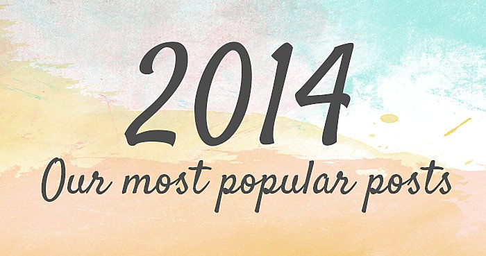 Our Most Popular Posts of 2014