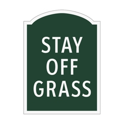 Stay Off Grass Outdoor Sign, 91953