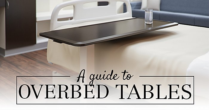 The Complete Guide to Overbed Tables | NBF Blog